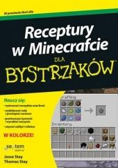 Okładka książki Receptury w Minecrafcie dla bystrzaków Stay Jesse,Stay Thomas