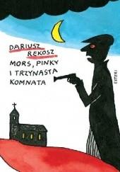 Okładka książki Mors, Pinky i trzynasta komnata Dariusz Rekosz