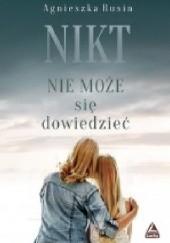 Okładka książki Nikt nie może się dowiedzieć Agnieszka Rusin
