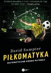 Okładka książki Piłkomatyka. Matematyczne piękno futbolu David Sumpter