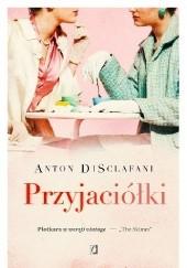 Okładka książki Przyjaciółki Disclafani Anton