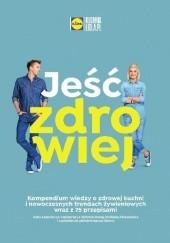 Okładka książki Jeść zdrowiej Hanna Stolińska,Karol Okrasa,Daria Ładocha