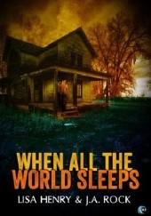 Okładka książki When All the World Sleeps Lisa Henry,J.A. Rock