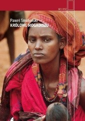 Okładka książki Królowe Mogadiszu Paweł Smoleński