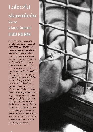 Okładka książki Laleczki skazańców. Życie z karą śmierci Linda Polman