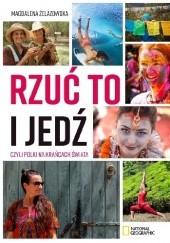 Okładka książki Rzuć to i jedź, czyli Polki na krańcach świata Magdalena Żelazowska