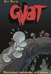 Okładka książki Gnat #3: Przyjaciele i wrogowie, czyli żniwa Jeff Smith