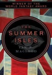 Okładka książki The Summer Isles Ian R. MacLeod