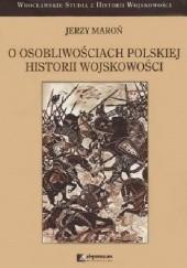 Okładka książki O osobliwościach polskiej historii wojskowości Jerzy Maroń