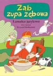 Okładka książki Ząb zupa zębowa. Łamańce językowe. Krzysztof Kiełbasiński