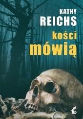 Okładka książki Kości mówią Kathy Reichs