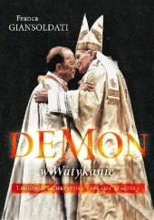 Okładka książki Demon w Watykanie. Legioniści Chrystusa i sprawa Maciela Franca Giansoldati