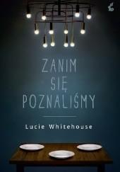 Okładka książki Zanim się poznaliśmy Lucy Whitehouse