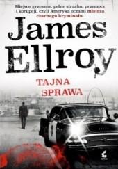 Okładka książki Tajna sprawa James Ellroy