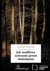 Okładka książki Jak modlitwa ochrania przed złodziejami Zofia Kucharczyk
