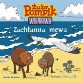 Okładka książki Żubr Pompik. Wyprawy. Zachłanna mewa Tomasz Samojlik