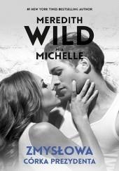 Okładka książki Zmysłowa córka prezydenta Mia Michelle,Meredith Wild