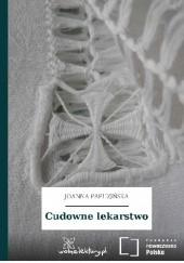 Okładka książki Cudowne lekarstwo Joanna Papuzińska