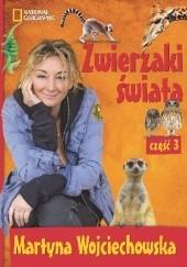 Okładka książki Zwierzaki świata. Część 3 Martyna Wojciechowska
