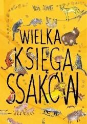 Okładka książki Wielka księga ssaków Yuval Zommer