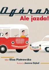 Okładka książki Ogóras. Ale jazda! Eliza Piotrowska,Joanna Gębal