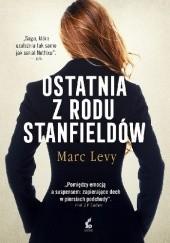 Okładka książki Ostatnia z rodu Stanfieldów Marc Levy