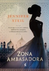 Okładka książki Żona ambasadora Jennifer Steil