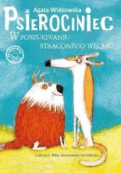 Okładka książki Psierociniec. W poszukiwaniu straconego węchu. Agata Widzowska-Pasiak