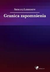 Okładka książki Granica zapomnienia Siergiej Lebiediew