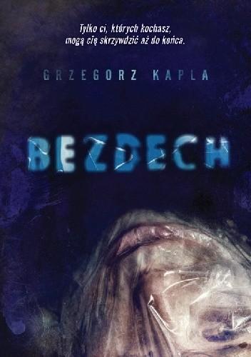 Okładka książki Bezdech Grzegorz Kapla