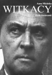 Okładka książki Witkacy. Życie i twórczość Anna Micińska
