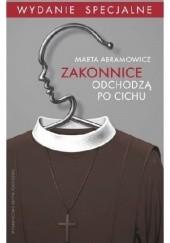 Okładka książki Zakonnice odchodzą po cichu. Wydanie specjalne (rozszerzone) Marta Abramowicz