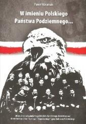 Okładka książki W imieniu Polskiego Państwa Podziemnego Paweł Abramski