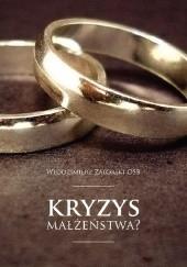 Okładka książki Kryzys małżeństwa? Włodzimierz Zatorski OSB