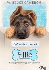 Okładka książki Był sobie szczeniak: Ellie W. Bruce Cameron