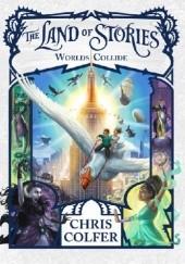 Okładka książki The Land of Stories. Worlds Collide Chris Colfer