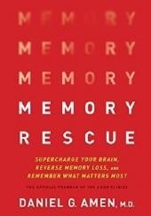 Okładka książki Memory Rescue: Supercharge Your Brain, Reverse Memory Loss, and Remember What Matters Most Daniel G. Amen