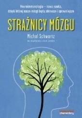 Okładka książki Strażnicy mózgu Michal Schwartz