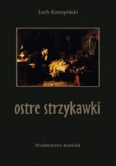 Okładka książki Ostre strzykawki Lech Konopiński