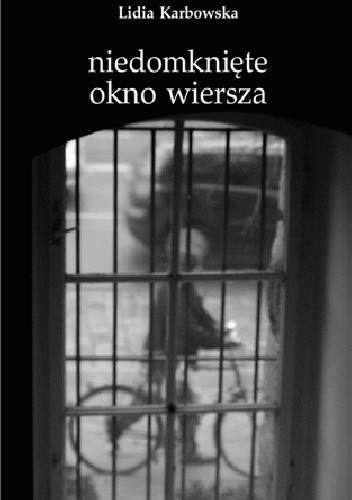 Niedomknięte Okno Wiersza Lidia Karbowska 4844467