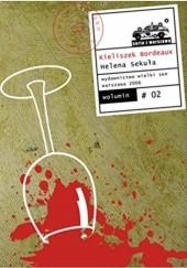 Okładka książki Kieliszek Bordeaux Helena Sekuła