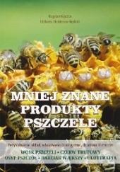 Okładka książki MNIEJ  ZNANE  PRODUKTY  PSZCZELE Elżbieta Hołderna-Kędzia,Bogdan Kędzia