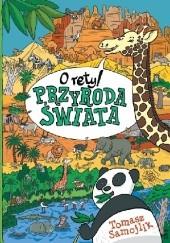 Okładka książki O rety! Przyroda świata Tomasz Samojlik
