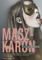 Okładka książki Maszkaron Patrycja Pustkowiak