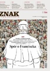 Okładka książki ZNAK 754 3/2018 Spór o Franciszka Redakcja Miesięcznika ZNAK