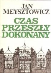 Okładka książki Czas przeszły dokonany Jan Meysztowicz