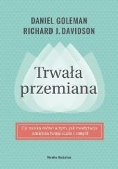 Okładka książki Trwała przemiana Daniel Goleman,Richard J. Davidson