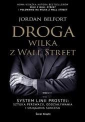 Okładka książki Droga Wilka z Wall Street Jordan Belfort