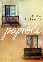 Okładka książki W cieniu paproci Anika Stelmasik