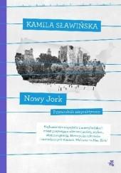 Okładka książki Nowy Jork. Kolekcja poruszyć świat Kamila Sławińska